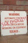 "dp-200201-14 TEXACO / Vintage ""WARNING"" Sign"