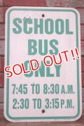 "dp-200201-28 Road Sign ""SCHOOL BUS ONLY """